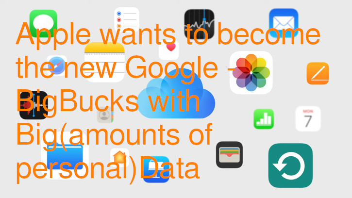 Apple wants to become the new Google: BigBadBoldBigDataMothership